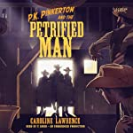 P.K. Pinkerton and the Petrified Man | Caroline Lawrence