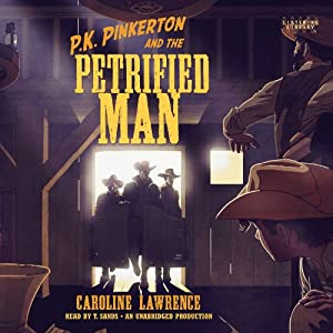 P.K. Pinkerton and the Petrified Man | [Caroline Lawrence]