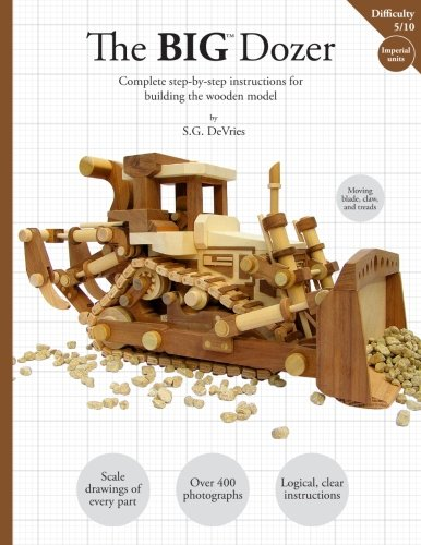 the-big-dozer-the-complete-step-by-step-instructions-for-building-the-wooden-model
