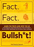 Fact. Fact. Bullsh*t!: Learn the Truth and Spot the Lie on Everything from Tequila-Made Diamonds to Tetris&#039;s Soviet Roots-Plus Tons of Other Totally Random Facts from Science, History, and Beyond!