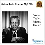 img - for YOURS TRULY, JOHNNY DOLLAR Old Time Radio (OTR) series (1949-1962) mp3 DVD Set (2 Disc) 721 episodes book / textbook / text book