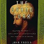 The Grand Turk | John Freely
