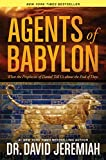 Read Agents of Babylon: What the Prophecies of Daniel Tell Us about the End of Days on-line