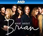 What About Brian [HD]: What About Brian Season 1 [HD]