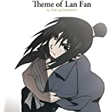 Theme of Lan Fan by THE ALCHEMISTS