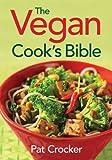 The Vegan Cooks Bible