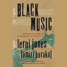 Black Music (       UNABRIDGED) by LeRoi Jones Narrated by Prentice Onayemi