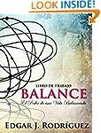 Balance: El poder de una vida balance...
