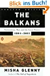 The Balkans: Nationalism, War, and th...