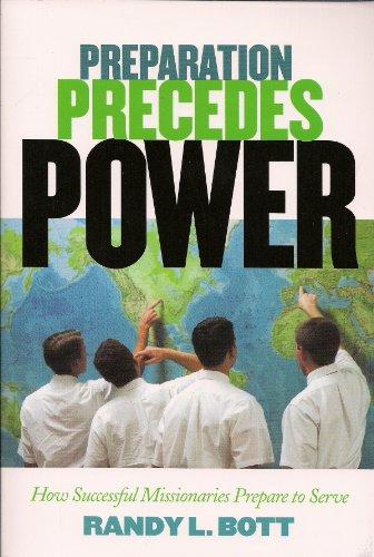 Preparation Precedes Power, How Successful Missionaries...