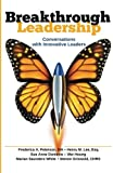 img - for Breakthrough Leadership: Conversations with Innovative Leaders book / textbook / text book