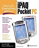 img - for How to Do Everything With Your iPAQ(R) Pocket PC by Derek Ball (2002-05-09) book / textbook / text book
