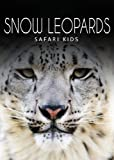 Snow Leopards (Safari Kids)