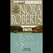 Born in Shame: Born in Trilogy, Book 3 | Nora Roberts