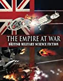 img - for The Empire at War: British Military Science Fiction book / textbook / text book