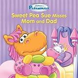 Running Press Pajanimals: Sweet Pea Sue Misses Mom and Dad (Jim Henson's Pajanimals)