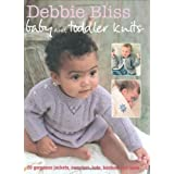 Debbie Bliss Baby and Toddler Knits: 20 Gorgeous Jackets, Sweaters, Hats, Bootees and Moreby Debbie Bliss