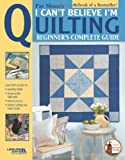 img - for I Can't Believe I'm Quilting! (Leisure Arts #3649) (Pat's School House) book / textbook / text book