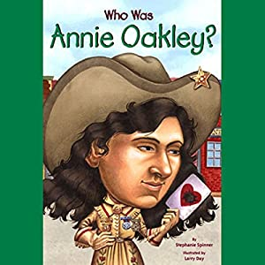 Who Was Annie Oakley? Audiobook