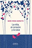 img - for La nina, el corazon y la casa / The Girl, The Heart And The House (Spanish Edition) book / textbook / text book