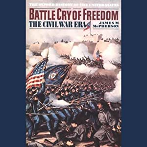 Battle Cry of Freedom: Volume 1 Audiobook