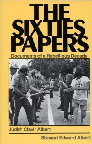 The Sixties Papers: Documents of a Rebellious Decade PDF Download Free