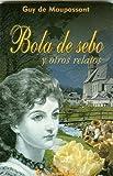 Bola de sebo y otros Relatos (Biblioteca Juvenil) (Spanish Edition)