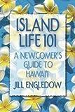 Island Life 101: A Newcomer's Guide to Hawaii