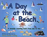 A Day at the Beach: A Seaside Counting Book from One to Ten [Paperback]