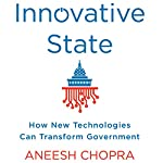 Innovative State: How New Technologies Can Transform Government | Aneesh Chopra