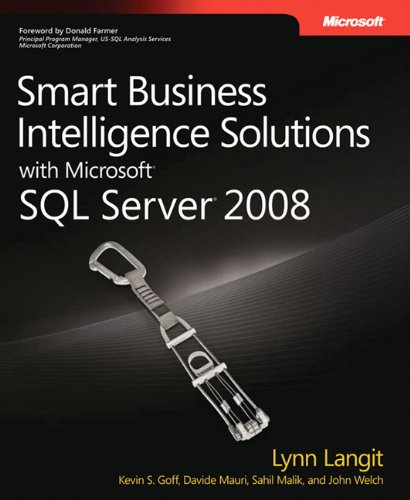 Smart Business Intelligence Solutions With Microsoft® Sql Server® 2008 (Developer Reference)