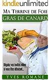Ma terrine de Foie gras de Canard - R�galez vos invit�s m�me si vous �tes d�butant...