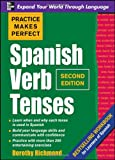 Dorothy Richmond Practice Makes Perfect Spanish Verb Tenses, Second Edition (Practice Makes Perfect Series)