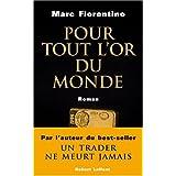 Pour tout l'or du mondepar Marc Fiorentino