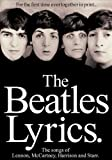 The Beatles Lyrics: The Songs of Lennon, McCartney, Harrison and Starr