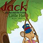 Jack the Rat and His Funny Little Hat | Mary White