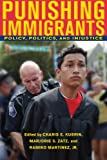 img - for Punishing Immigrants: Policy, Politics, and Injustice (New Perspectives in Crime, Deviance, and Law) book / textbook / text book