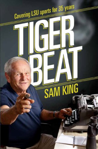 Tiger Beat: Covering LSU Sports for 35 Years