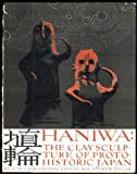 img - for Haniwa : The Clay Sculpture of Proto-Historic Japan book / textbook / text book