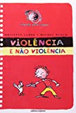 img - for Viol ncia e N o-Viol ncia - Cole  o Cara ou Coroa (Em Portuguese do Brasil) book / textbook / text book