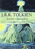 J. R. R. Tolkien - Artista E Ilustrador (Spanish Edition) (8445072498) by Hammond, Wayne G.