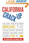 California Crackup: How Reform Broke...
