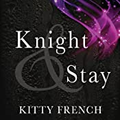 Knight and Stay: Knight Series, Book 2 | [Kitty French]
