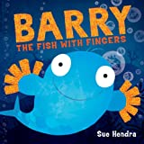Cover of Barry the Fish with Fingers by Sue Hendra 1847385168