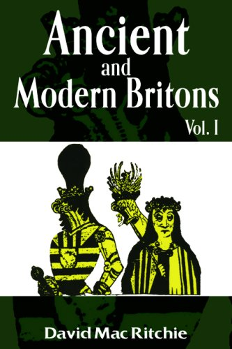 Ancient and Modern Britons Vol. I (Ancient & Modern Britons)