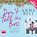 Don't Tell the Boss (       UNABRIDGED) by Anna Bell Narrated by Penelope Rawlins
