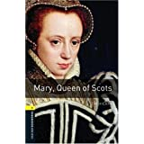 Mary, Queen of Scots (Oxford Bookworms Library, Stage 1: True Stories)Tim Vicary�ɂ��