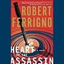 Heart of the Assassin (       UNABRIDGED) by Robert Ferrigno Narrated by L. J. Ganser