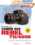 David Busch's Canon EOS Rebel T3i/600...
