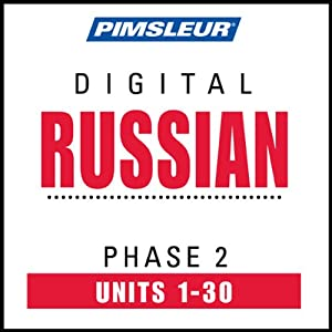 Russian Phase 2, Units 1-30: Learn to Speak and Understand Russian with Pimsleur Language Programs | [Pimsleur]